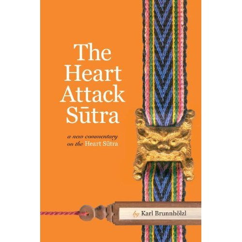Heart Attack Sutra: A New Commentary on the Heart Sutra
