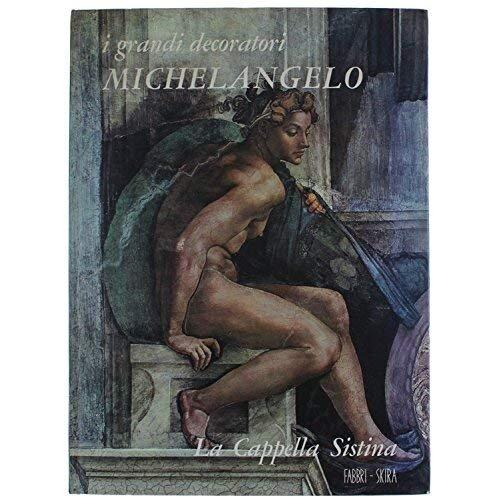 MICHELANGELO - LA CAPPELLA SISTINA. [Paperback] Bottari S.