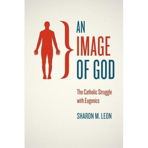 An Image of God: Catholics and American Eugenics