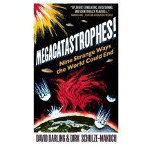 Megacatastrophes!: Nine Strange Ways the World Could End - Used