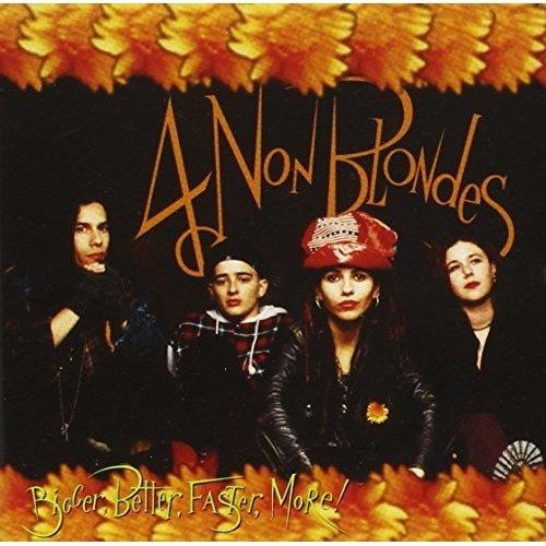 4 Non Blondes - Bigger, Better, Faster, More! [CD]