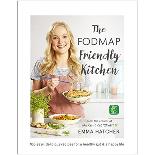 The FODMAP Friendly Kitchen Cookbook: 100 easy, delicious, recipes for a healthy gut and a happy life