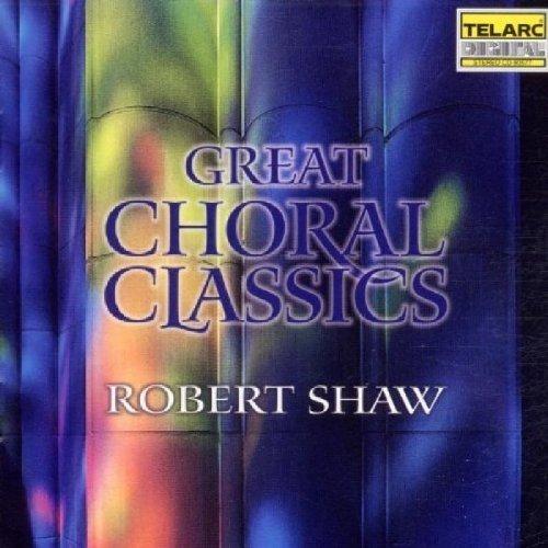 Robert Shaw - Great Choral Classics [CD]