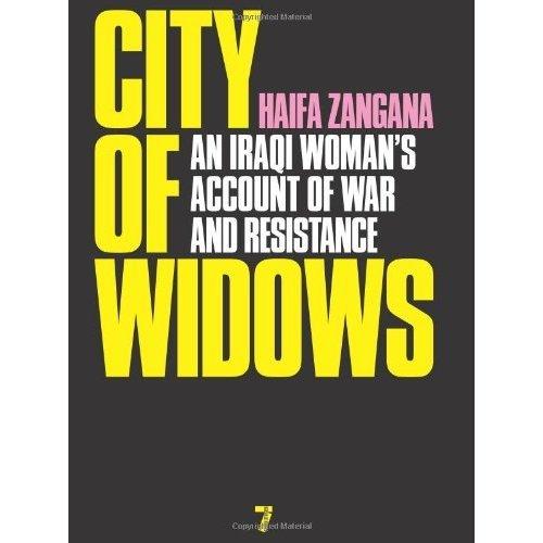 City of Widows : An Iraq Woman's Account of War and Resistance: An Iraqi Woman's Account of War and Resistance