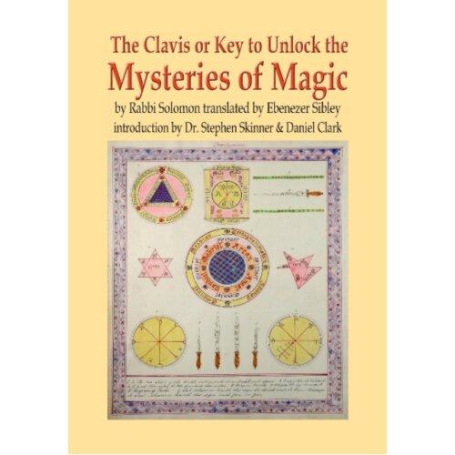 Clavis or Key to Unlock the MYSTERIES OF MAGIC by Skinner & Dr StephenClark & Daniel
