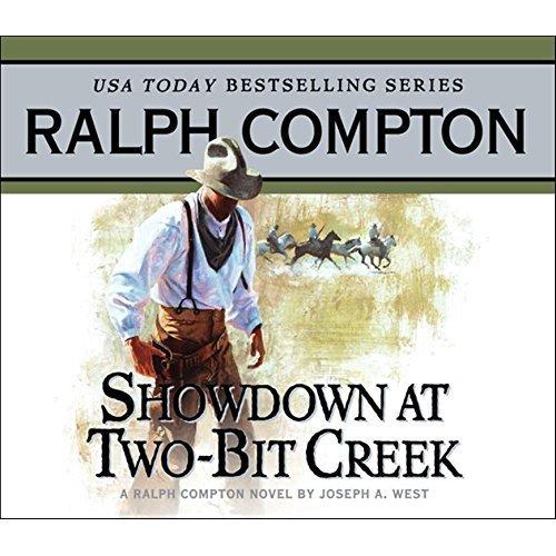Showdown at Two Bit Creek: A Ralph Compton Novel by Joseph A. West (Ralph Compton Novels)