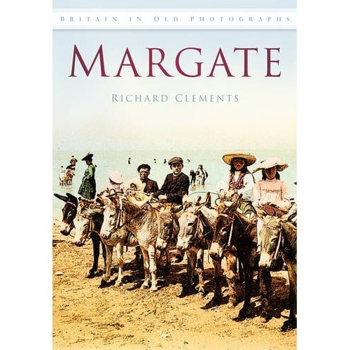 Margate (Britain in Old Photographs)