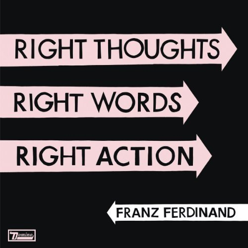 Franz Ferdinand - Right Thoughts Right Words Right Action [CD]