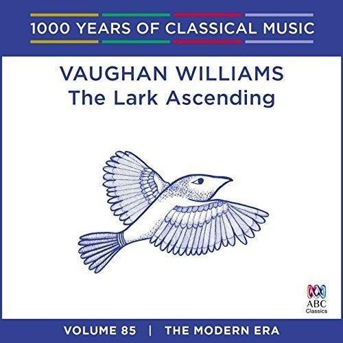 Vaughan Williams – the Lark Ascending: 1000 Years of Classical Music Vol. 85 [CD]