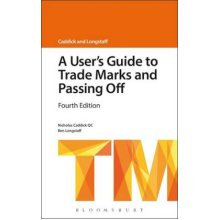 A Users Guide to Trade Marks and Passing Off by Nicholas Caddick & Ben Longstaff - Used