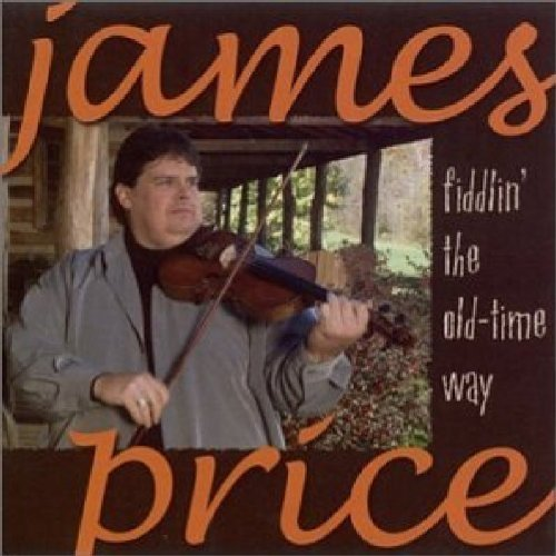 Price James - Fiddlin the Old Time Way [CD]