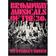 Broadway Musicals of the 30's , Stanley Green - Used