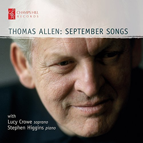 Thomas Allen - September Songs [Thomas Allen; Lucy Crowe; Stephen Higgins] [Champs Hill: CHRCD144] [CD]