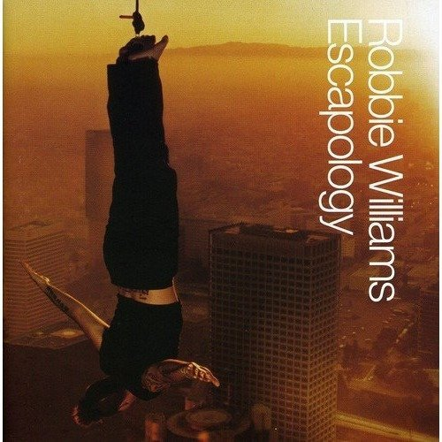 Robbie Williams - Escapology [explicit Lyrics] [CD]