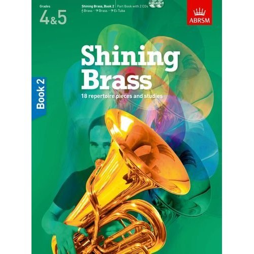 Shining Brass, Book 2: 18 Pieces for Brass, Grades 4 & 5, with 2 CDs (Shining Brass (ABRSM))
