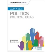 My Revision Notes: AQA A-level Politics: Political Ideas
