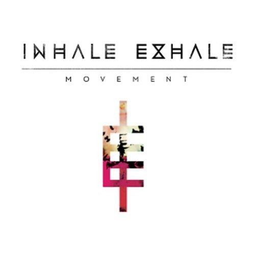 Inhale Exhale - Movement [CD]
