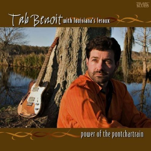 Tab Benoit with Louisianas Leroux - Power of the Pontchartrain [CD]