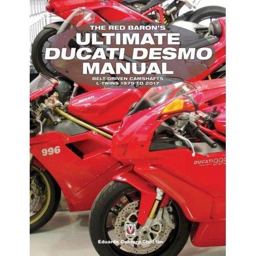 The Red Baron's Ultimate Ducati Desmo Manual
