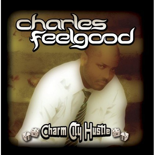 Charles Feelgood - Charm City Hustle [CD]