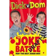 Dick v Dom - The Joke Battle - Used