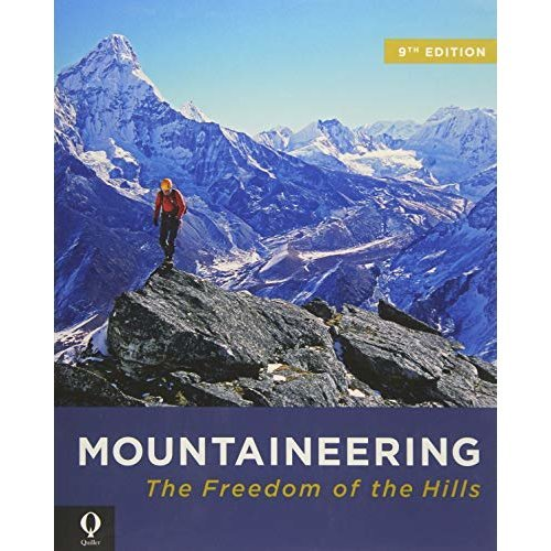 Mountaineering: The Freedom of the Hills 9th Edition