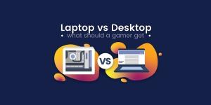 Should I Get A Gaming Laptop Or A Gaming Desktop?
