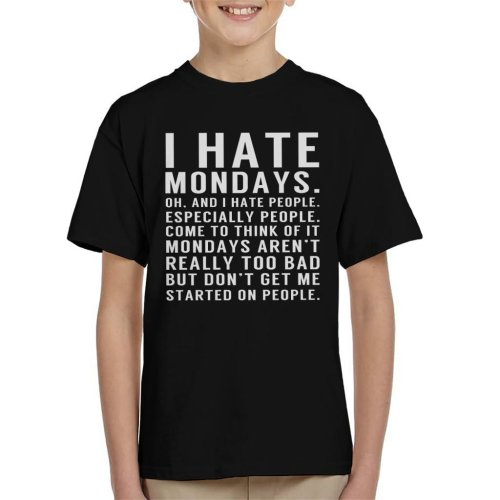 I Hate Mondays And People Angsty Slogan Kid's T-Shirt