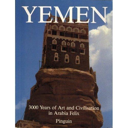 Yemen: 3000 Years of Art and Civilisation in Arabia Felix