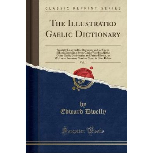 The Illustrated Gaelic Dictionary, Vol. 1