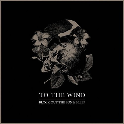 To the Wind - Block out the Sun and Sleep [CD]
