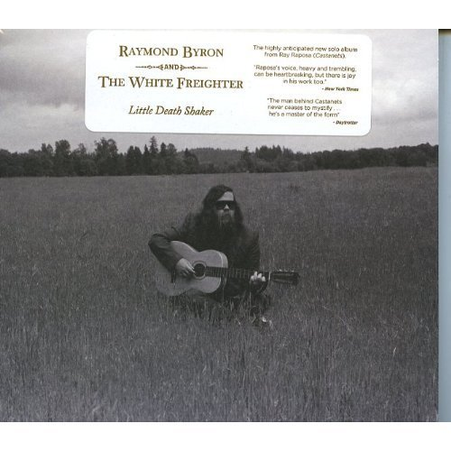 Raymond Byron And The White Freighter - Little Death Shaker [CD]