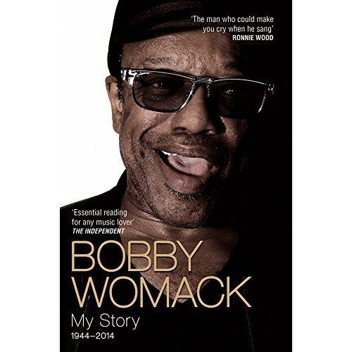 Bobby Womack: My Story 1944 - 2014
