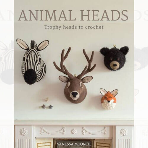 Animal Heads Trophy Heads to Crochet by Vanessa Mooncie