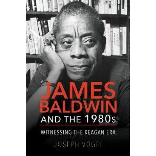 James Baldwin and the 1980s