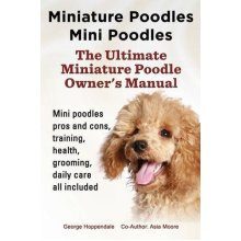 Miniature Poodles Mini Poodles. Miniature Poodles Pros and Cons, Training, Health, Grooming, Daily Care All Included. - Used