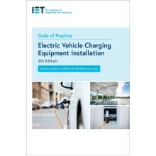 Code of Practice for Electrical Vehicle Charging Equipment Installation 4th Edition by The Instituti