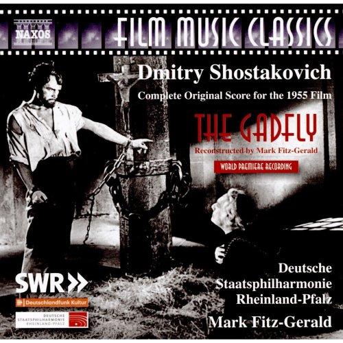 Dmitri Shostakovich: The Gadfly [Bachchor Mainz; Deutsche Staatsphilharmonie Rheinland-Pfalz; Mark Fitz-Gerald] [Naxos: 8573747]