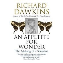 An Appetite for Wonder: the Making of a Scientist - Used