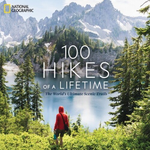 100 Hikes of a Lifetime by Siber & Kate