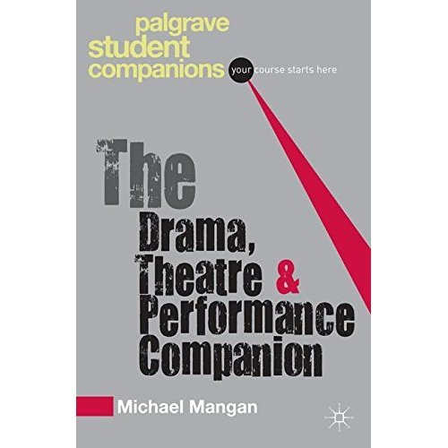The Drama, Theatre and Performance Companion (Palgrave Student Companions Series)