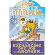 Exchanging One Job For Another Funny Retirement Greeting Card Humour