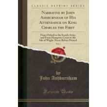 Narrative by John Ashburnham of His Attendance on King Charles the First, Vol. 2 - Used