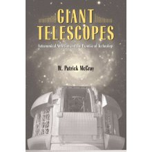 Giant Telescopes: Astronomical Ambition and the Promise of Technology - Used