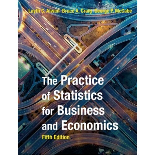Practice of Statistics for Business and Economics by Moore & DavidMcCabe & GeorgeCraig & BruceAlwan