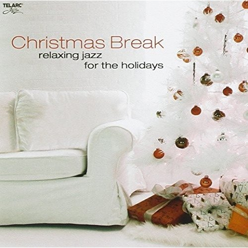 Christmas Break: Relaxing Jazz for the Holidays [CD]