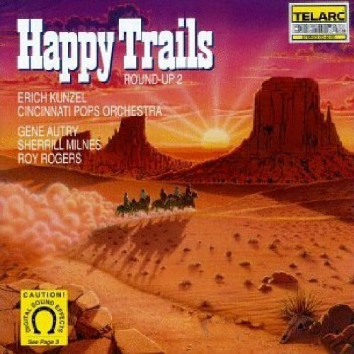 Cincinnati Pops Orchestra and Erich Kunzel - Happy Trails [CD]