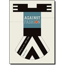 Against Fashion: Clothing as Art, 1850-1930 (The MIT Press) - Used