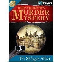 Host Your Own Murder Mystery Game: the Shotgun Affair