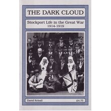 The Dark Cloud Stockport Life in the Great War 1914-1919 - Pamphlet - VGC - Used